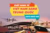 chuyển hàng từ Việt Nam sang Trung Quốc